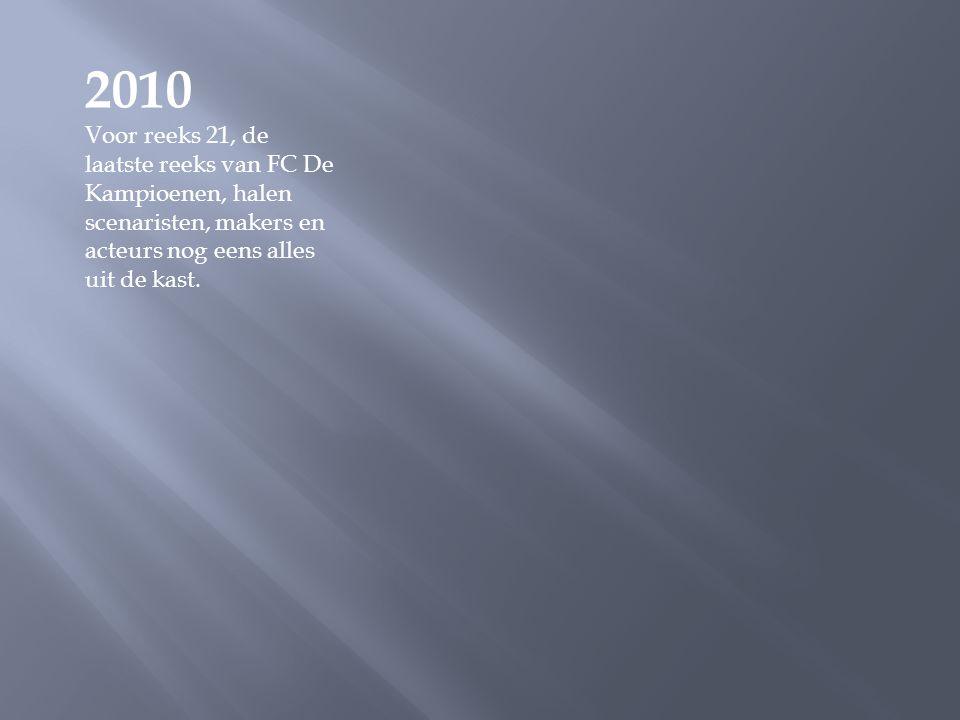 2009 Op 19 december gaat het twintigste seizoen van FC De Kampioenen van start. Het devies luidt back to basics, met veel voetbal en Ronaldinho Decocq