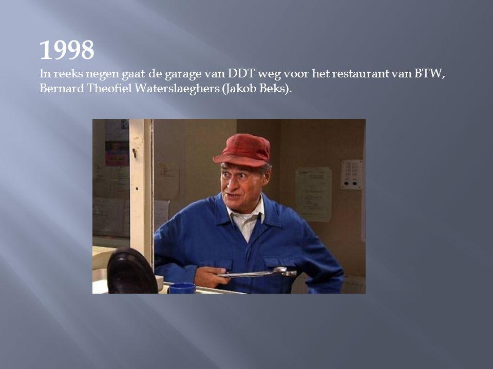 1998 In reeks negen gaat de garage van DDT weg voor het restaurant van BTW, Bernard Theofiel Waterslaeghers (Jakob Beks).
