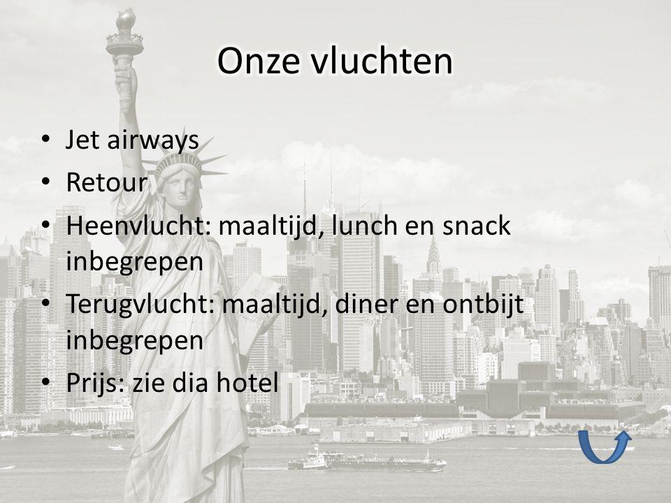 Jet airways Retour Heenvlucht: maaltijd, lunch en snack inbegrepen Terugvlucht: maaltijd, diner en ontbijt inbegrepen Prijs: zie dia hotel