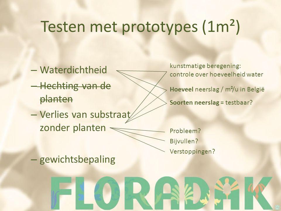 Testen met prototypes (1m²) – Waterdichtheid – Hechting van de planten – Verlies van substraat zonder planten – gewichtsbepaling kunstmatige beregenin