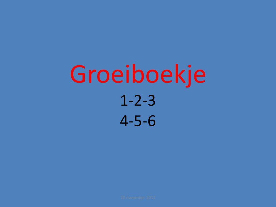 Groeiboekje 1-2-3 4-5-6 20 november 2012