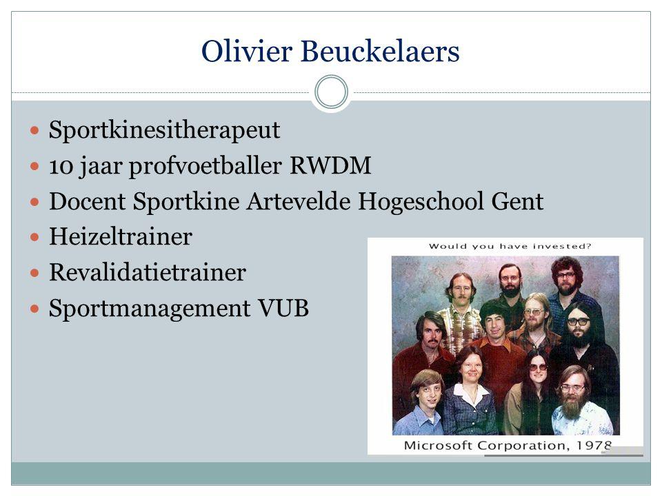 Olivier Beuckelaers Sportkinesitherapeut 10 jaar profvoetballer RWDM Docent Sportkine Artevelde Hogeschool Gent Heizeltrainer Revalidatietrainer Sportmanagement VUB