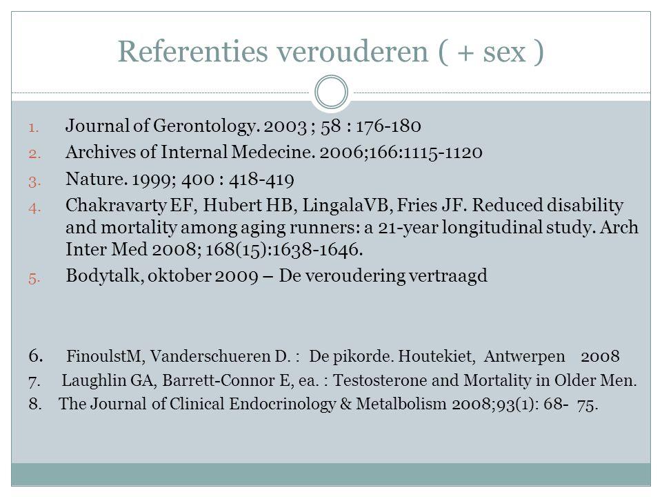 Referenties verouderen ( + sex ) 1.Journal of Gerontology.