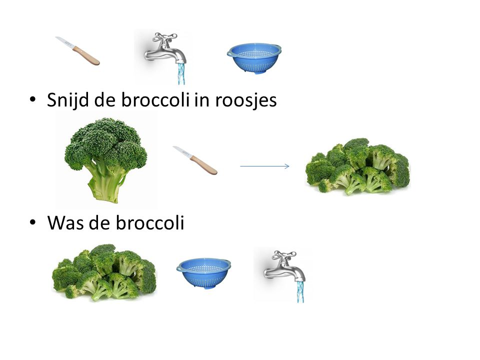 Snijd de broccoli in roosjes Was de broccoli