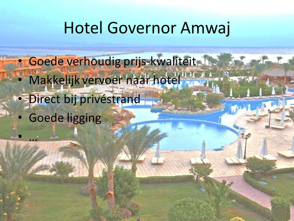 Hotel Governor Amwaj Goede verhoudig prijs-kwaliteit Makkelijk vervoer naar hotel Direct bij privéstrand Goede ligging …
