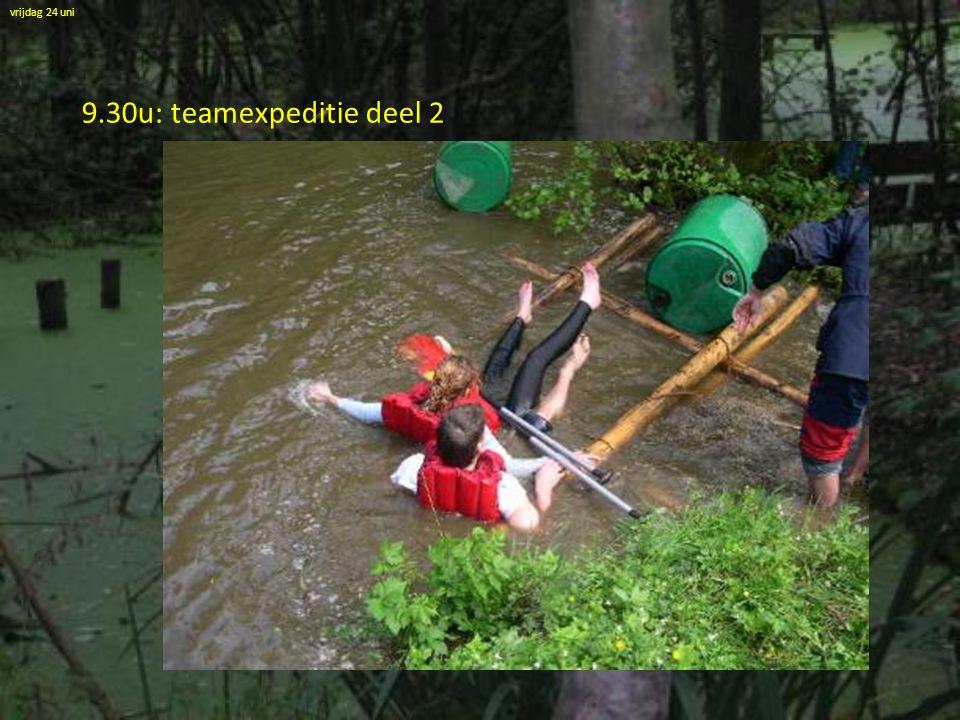 9.30u: teamexpeditie deel 2 vrijdag 24 uni