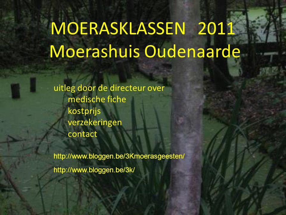 MOERASKLASSEN 2011 Moerashuis Oudenaarde uitleg door de directeur over medische fiche kostprijs verzekeringen contact http://www.bloggen.be/3Kmoerasge