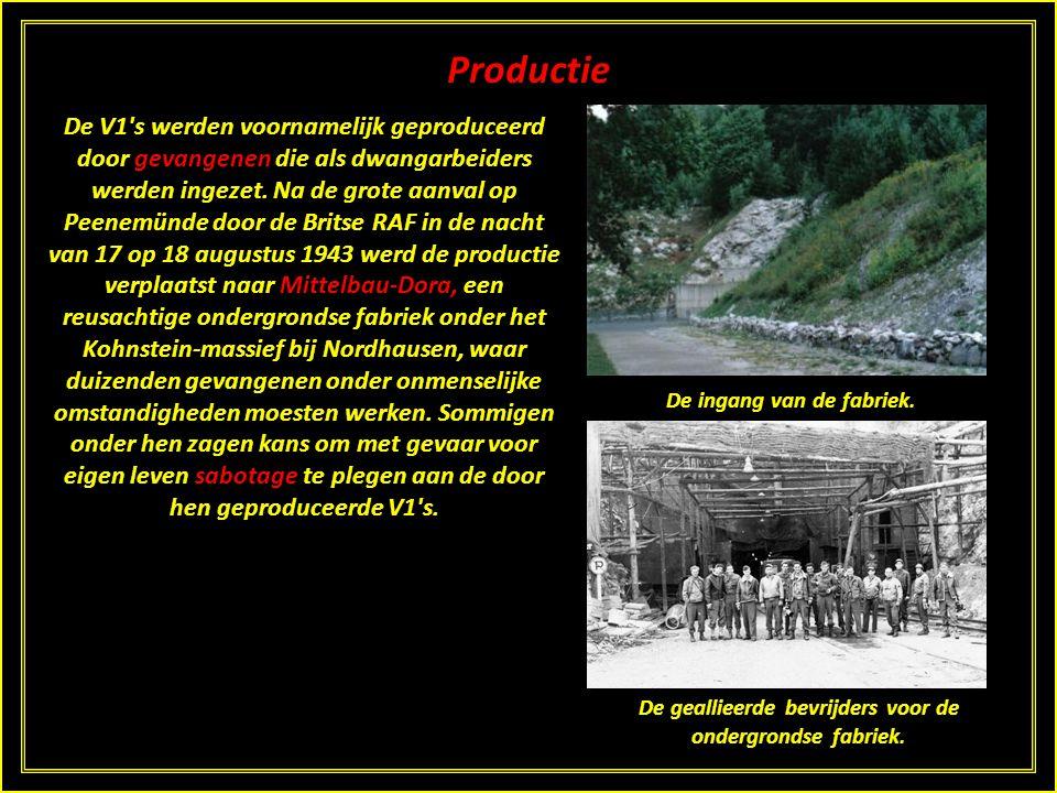 Productie De V1 s werden voornamelijk geproduceerd door gevangenen die als dwangarbeiders werden ingezet.