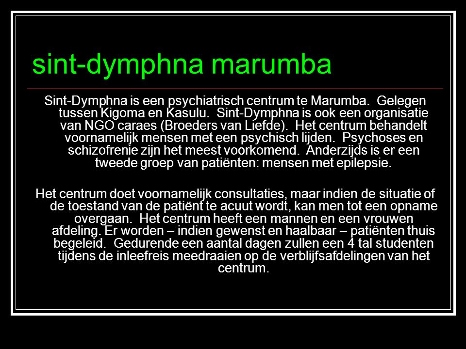 sint-dymphna marumba Sint-Dymphna is een psychiatrisch centrum te Marumba.