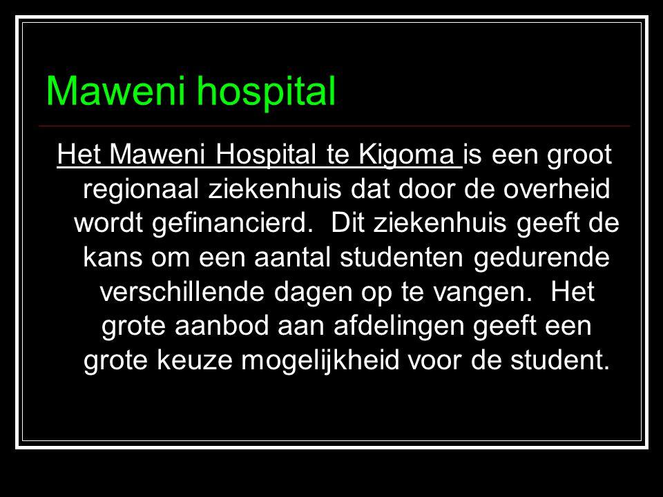 Maweni hospital Het Maweni Hospital te Kigoma is een groot regionaal ziekenhuis dat door de overheid wordt gefinancierd.