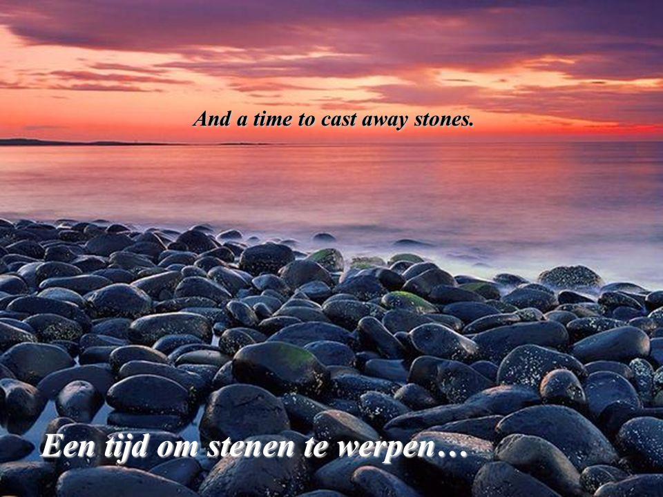 A time to dance, a time to mourn. Een tijd om te dansen en een tijd om te klagen.