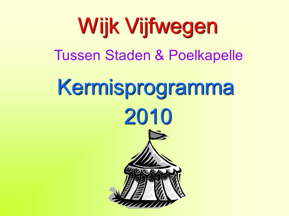 Wijk Vijfwegen Kermisprogramma 2010 Tussen Staden & Poelkapelle
