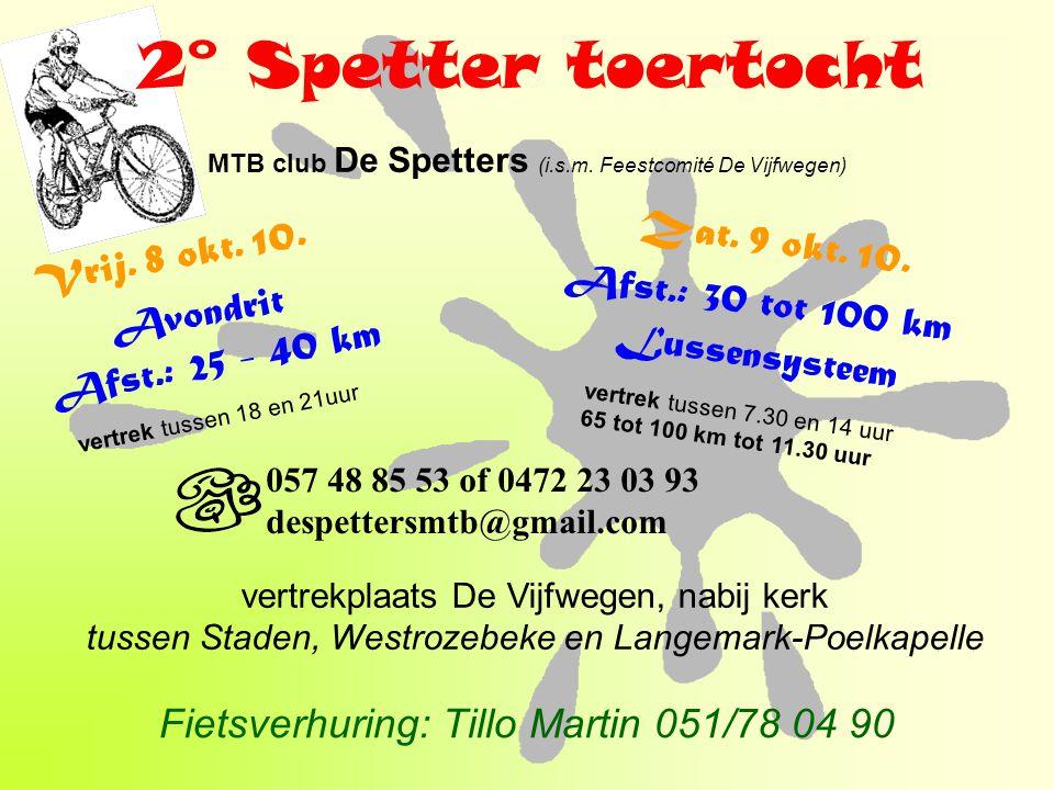 vertrekplaats De Vijfwegen, nabij kerk tussen Staden, Westrozebeke en Langemark-Poelkapelle 2° Spetter toertocht MTB club De Spetters (i.s.m. Feestcom