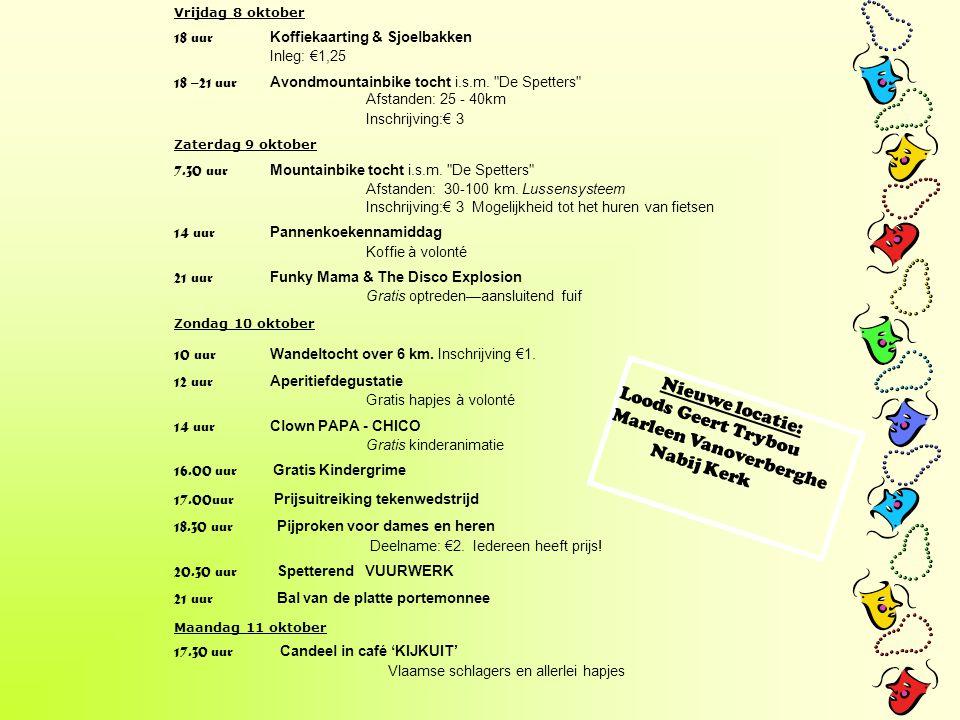 Vrijdag 8 oktober 18 uur Koffiekaarting & Sjoelbakken Inleg: €1,25 18 –21 uur Avondmountainbike tocht i.s.m.