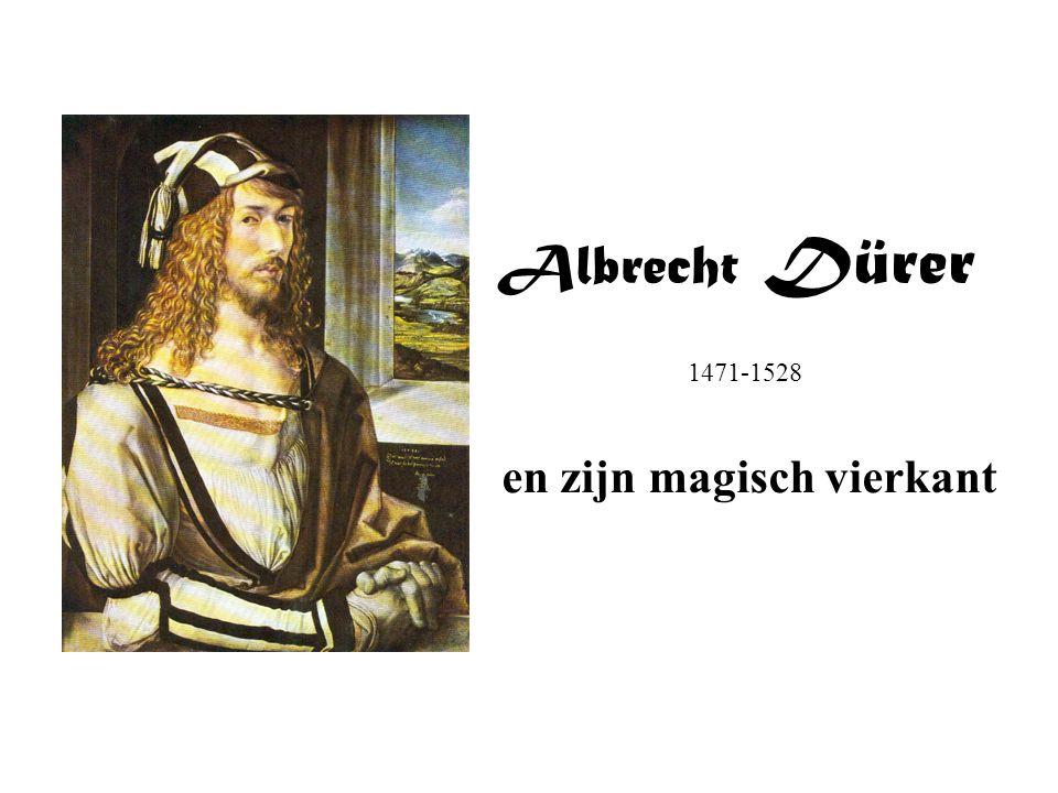 Albrecht Dürer 1471-1528 en zijn magisch vierkant
