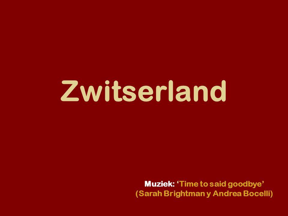 Zwitserland Muziek: 'Time to said goodbye' (Sarah Brightman y Andrea Bocelli)