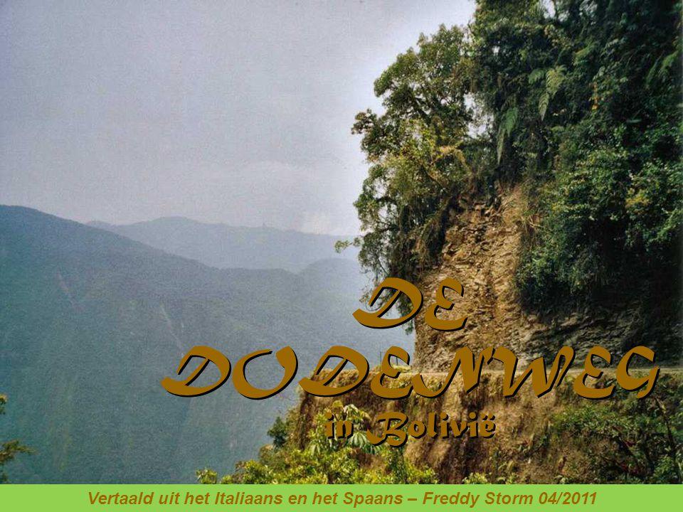 DE DODENWEG in Bolivië DE DODENWEG in Bolivië Vertaald uit het Italiaans en het Spaans – Freddy Storm 04/2011