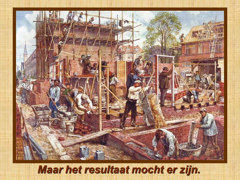 In de bouw waren vele handen nodig.