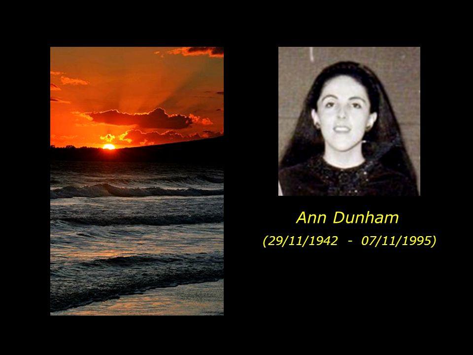 Op haar verzoek, wordt haar as door familie en enkele intieme vrienden uitgestrooid in de Stille Oceaan vanaf één van de stranden van Hawaii.