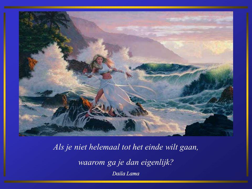 Als je niet helemaal tot het einde wilt gaan, waarom ga je dan eigenlijk? Daila Lama