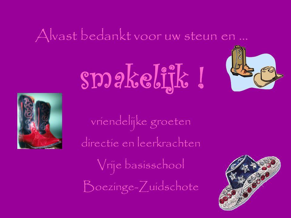 Alvast bedankt voor uw steun en … smakelijk ! vriendelijke groeten directie en leerkrachten Vrije basisschool Boezinge-Zuidschote