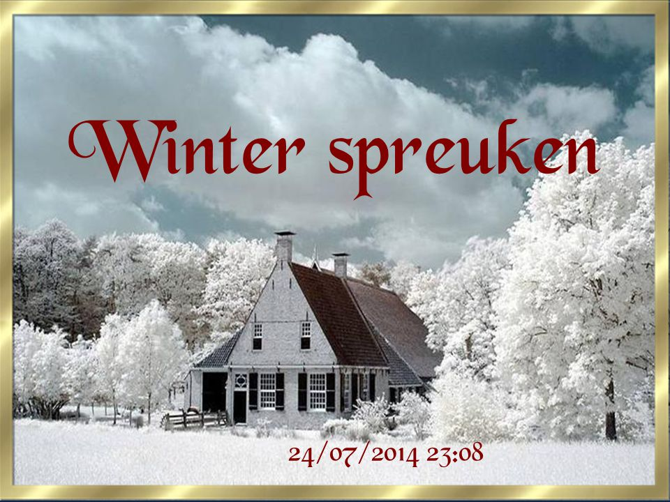 Winter spreuken 24/07/2014 23:10