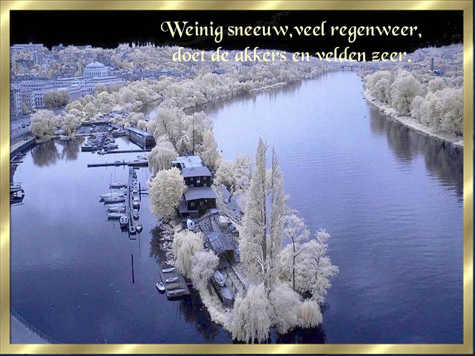 Wil de sneeuw niet vlug verdwijnen, zeker zal er nieuwe verschijnen.