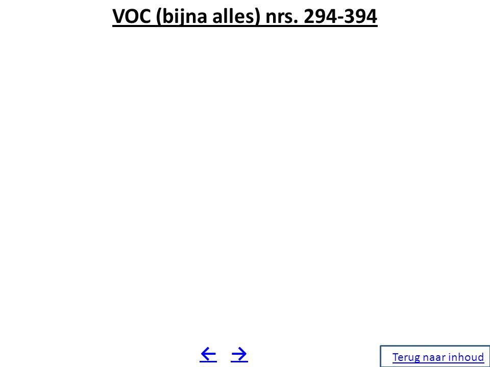 VOC (bijna alles) nrs. 294-394 →← Terug naar inhoud