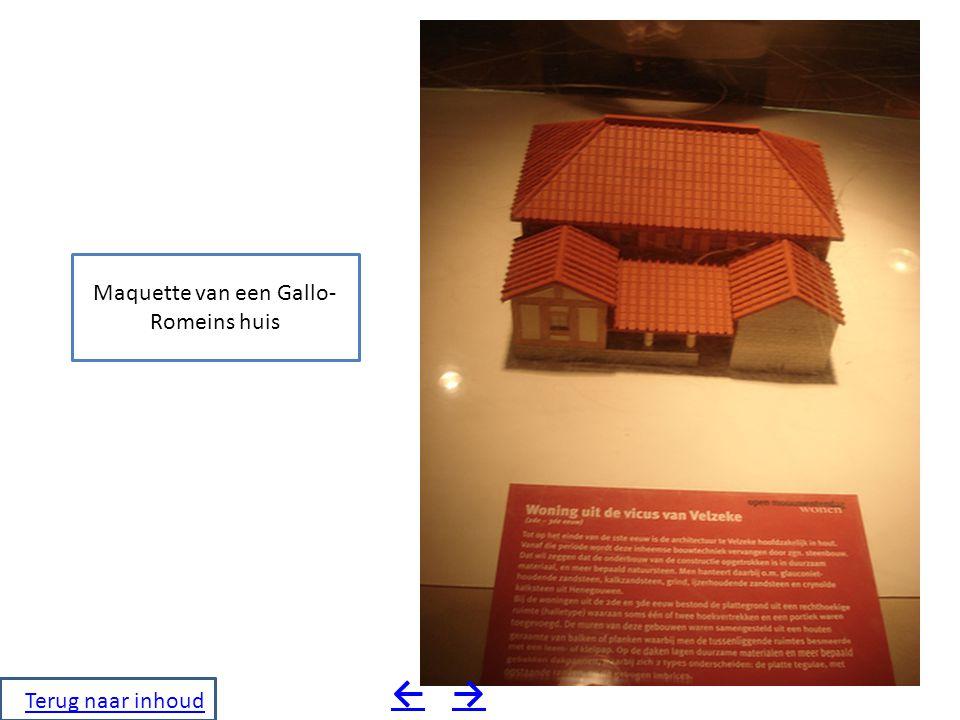 Maquette van een Gallo- Romeins huis →← Terug naar inhoud