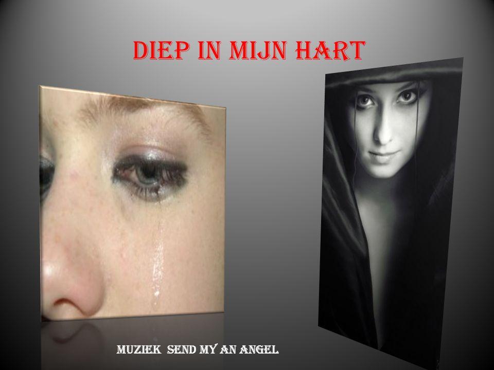 Diep in mijn hart Muziek Send my an Angel