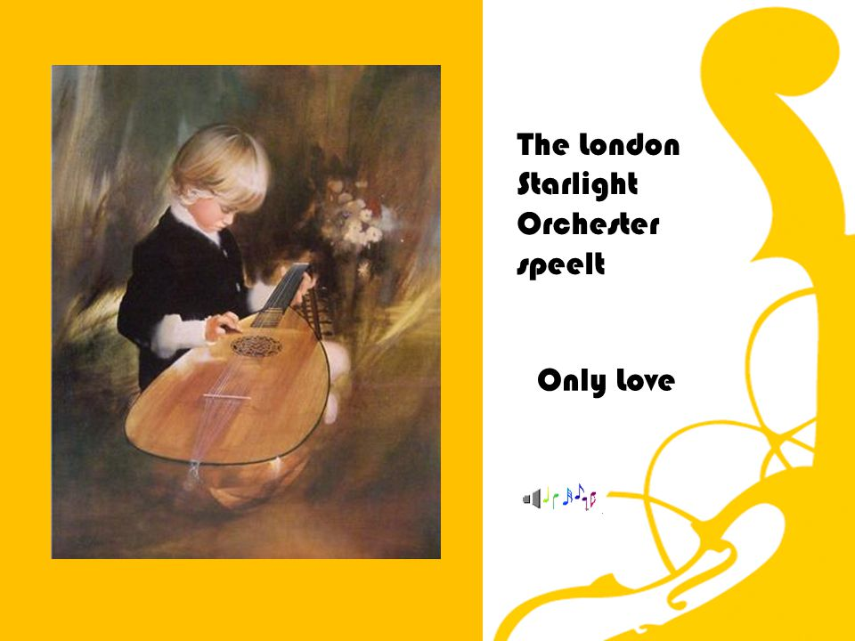 Only Love The London Starlight Orchester speelt
