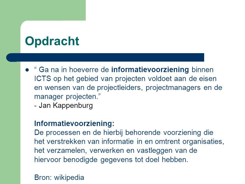 """Opdracht """" Ga na in hoeverre de informatievoorziening binnen ICTS op het gebied van projecten voldoet aan de eisen en wensen van de projectleiders, pr"""