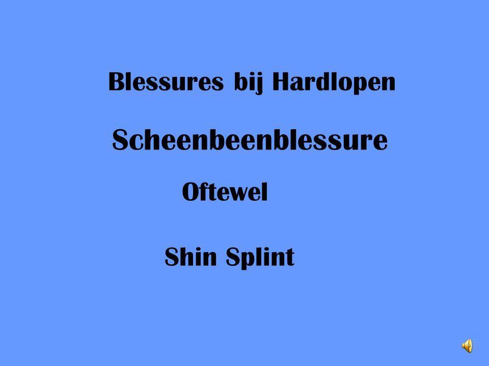 Blessures bij Hardlopen Scheenbeenblessure Oftewel Shin Splint