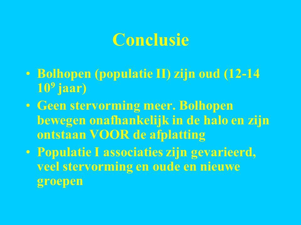 Conclusie Bolhopen (populatie II) zijn oud (12-14 10 9 jaar) Geen stervorming meer.