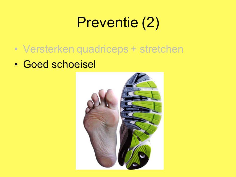 Preventie (3) Versterken quadriceps + stretchen Goed schoeisel Goede looptechniek