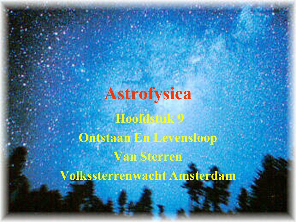 11 Astrofysica Hoofdstuk 9 Ontstaan En Levensloop Van Sterren Volkssterrenwacht Amsterdam