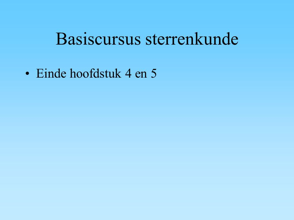 Basiscursus sterrenkunde Einde hoofdstuk 4 en 5