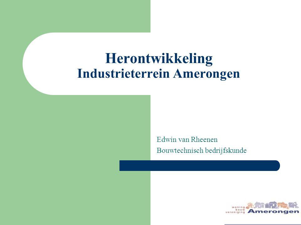 Herontwikkeling Industrieterrein Amerongen Edwin van Rheenen Bouwtechnisch bedrijfskunde