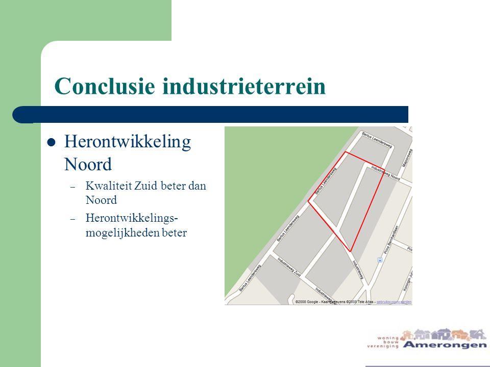 Conclusie industrieterrein Herontwikkeling Noord – Kwaliteit Zuid beter dan Noord – Herontwikkelings- mogelijkheden beter