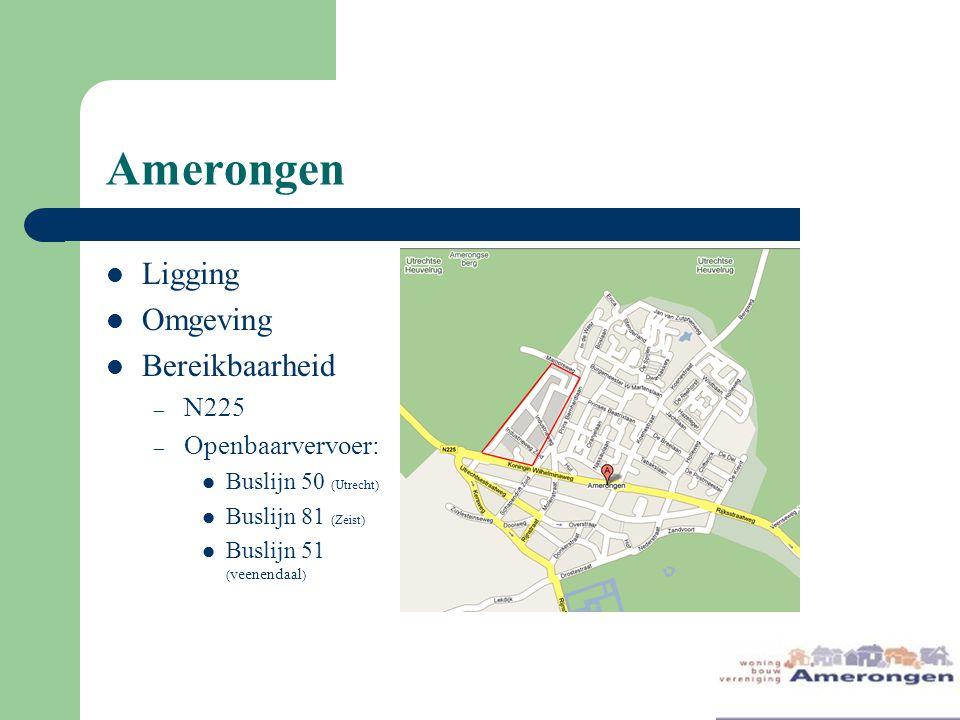 Amerongen Ligging Omgeving Bereikbaarheid – N225 – Openbaarvervoer: Buslijn 50 (Utrecht) Buslijn 81 (Zeist) Buslijn 51 ( veenendaal )