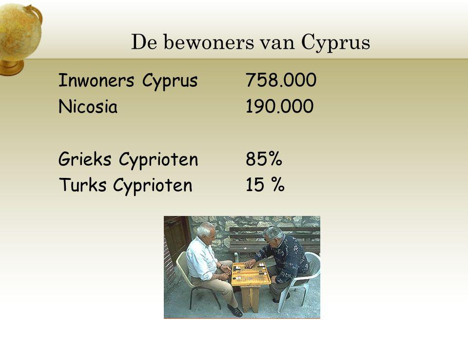 De bewoners van Cyprus Inwoners Cyprus 758.000 Nicosia190.000 Grieks Cyprioten85% Turks Cyprioten15 %