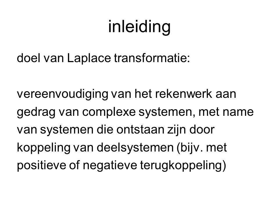 inleiding (vervolg) Het gedrag van een deelsysteem kan bijv.