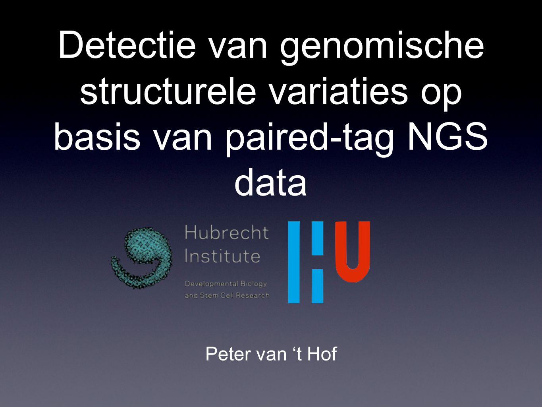 Detectie van genomische structurele variaties op basis van paired-tag NGS data Peter van 't Hof