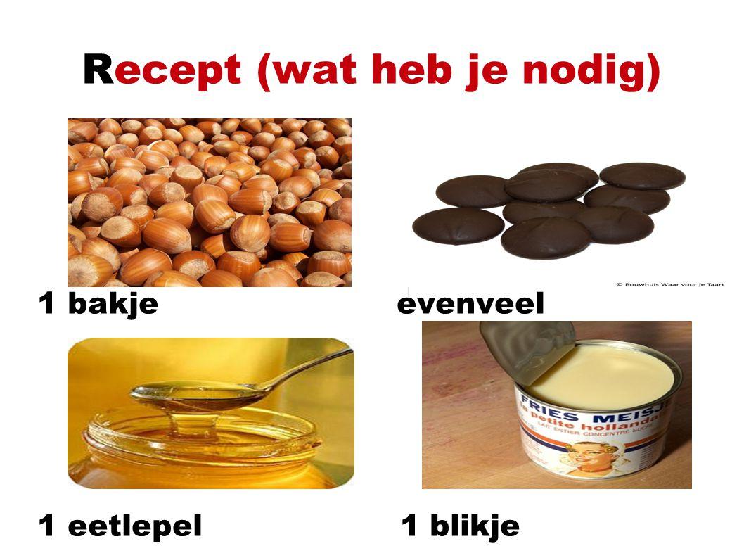 Recept (wat heb je nodig) 1 bakje evenveel 1 eetlepel 1 blikje