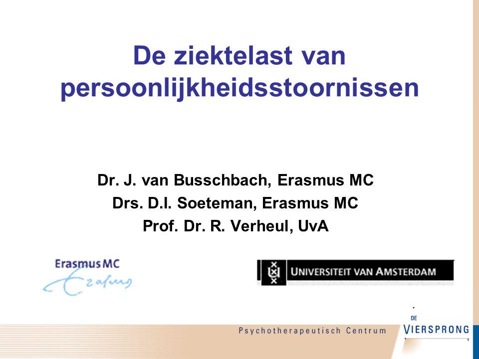 De ziektelast van persoonlijkheidsstoornissen Dr. J. van Busschbach, Erasmus MC Drs. D.I. Soeteman, Erasmus MC Prof. Dr. R. Verheul, UvA
