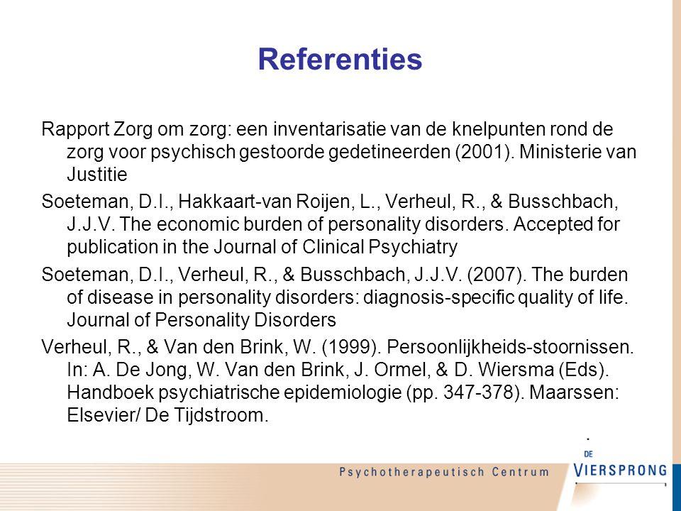 Referenties Rapport Zorg om zorg: een inventarisatie van de knelpunten rond de zorg voor psychisch gestoorde gedetineerden (2001). Ministerie van Just