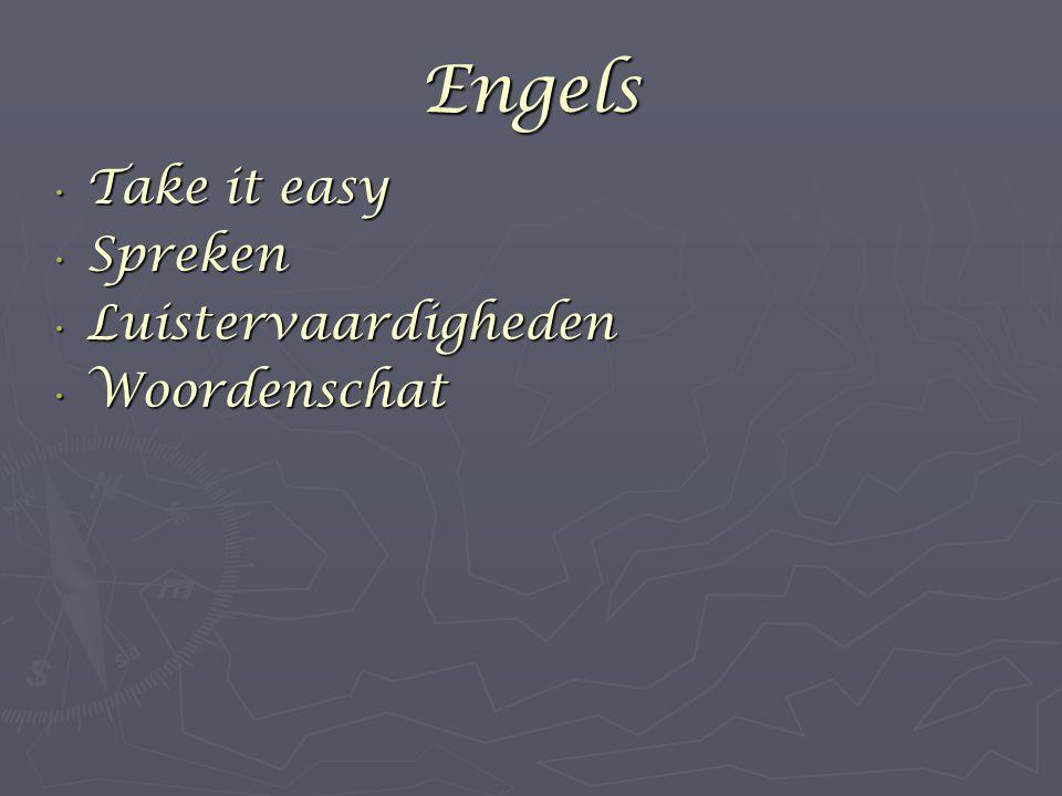 Engels Take it easy Take it easy Spreken Spreken Luistervaardigheden Luistervaardigheden Woordenschat Woordenschat