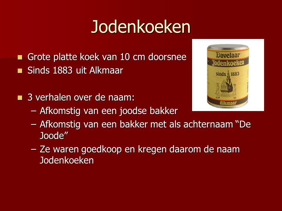 Jodenkoeken Grote platte koek van 10 cm doorsnee Grote platte koek van 10 cm doorsnee Sinds 1883 uit Alkmaar Sinds 1883 uit Alkmaar 3 verhalen over de
