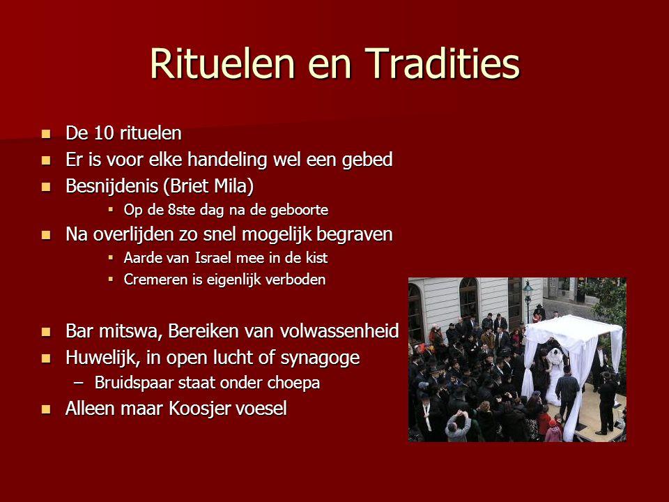 Rituelen en Tradities De 10 rituelen De 10 rituelen Er is voor elke handeling wel een gebed Er is voor elke handeling wel een gebed Besnijdenis (Briet