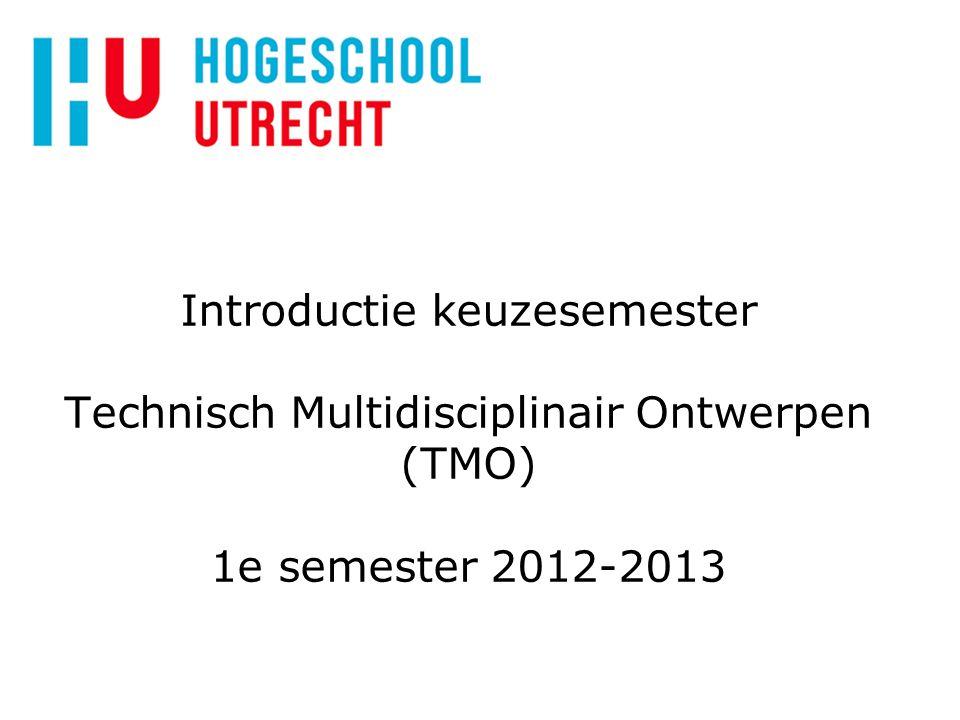 Introductie keuzesemester Technisch Multidisciplinair Ontwerpen (TMO) 1e semester 2012-2013